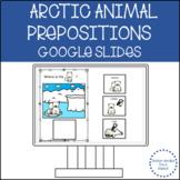 ADAPTED BOOK ARCTIC ANIMALS PREPOSITIONS GOOGLE SLIDES