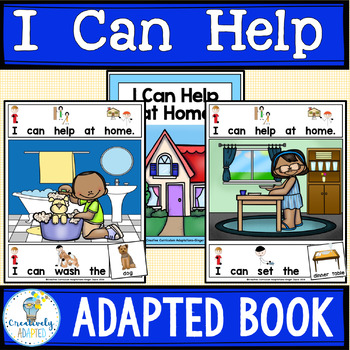 ADAPTED BOOK-I Can Help-Jobs/Chores at Home (PreK-2/SPED/ELL)