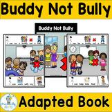 ADAPTED BOOK-Social Skills-Buddy Not Bully (PreK-2/SPED/ELL)