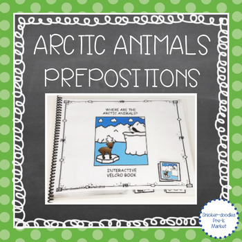 ADAPTED BOOKS ARCTIC ANIMALS WH QUESTIONS & PREPOSITIONS
