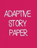 ADAPTIVE STORY PAPER