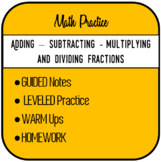 ADD, SUB, MULT. and DIVIDE FRACTIONS - WARM UP, GUIDED NOT