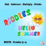ADD, SUBTRACT, MULTIPLY, DIVIDE ... SUMMER RIDDLES  Grade 3-4  Core MATH