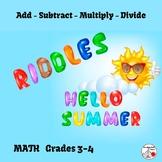ADD, SUBTRACT, MULTIPLY, DIVIDE ... SUMMER RIDDLES  Grade 3-4  Core MATH