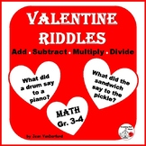 ADD, SUBTRACT, MULTIPLY, DIVIDE  Valentine RIDDLES  ♥ ♥ ♥  Grade 3-4  MATH