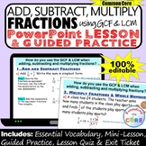 ADD, SUBTRACT, MULTIPLY, FRACTIONS PowerPoint Lesson & Guided Practice