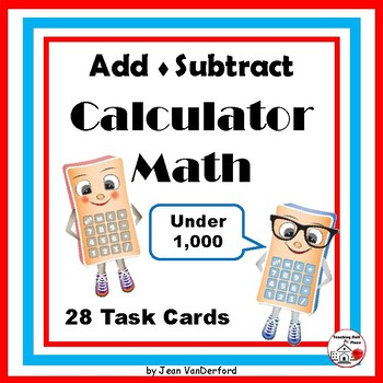 ADD and SUBTRACT Multi-step Problems  CALCULATOR MATH Task Cards | Gr 4-5