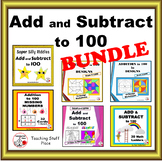 ADD and SUBTRACT to 100 ⭐ BUNDLE $$$ Variety of Fun Practice
