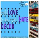 ADD love SUBTRACT hate Decor