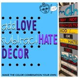 ADD love SUBTRACT hate Decor