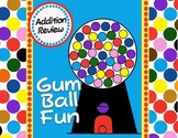 ADDITION MATH FACTS REVIEW   **GUM BALL FUN**