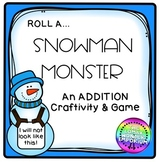 ADDITION Roll a Snowman Monster Craftivity & Silly Engagin