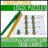 ADDITION & SUBTRACTION Math Logic Puzzle Task Cards PINEAPPLE EMOJIS