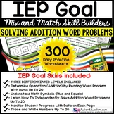 ADDITION WORD PROBLEMS - IEP GOAL SKILL BUILDER Worksheets Special Education