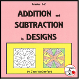 ADDITION & SUBTRACTION Pages Color by Number Geometric Designs MATH Gr 1-2