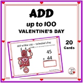 ADDITION to 100 ♥ VALENTINE Theme ♥ Grade 1-2  MATH Worksheets ♥