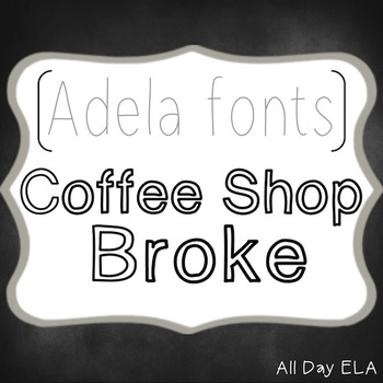 ADELA FONTS- Coffee Shop Broke - COMMERCIAL USE
