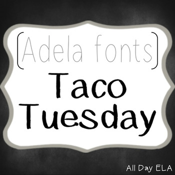 ADELA FONTS- Taco Tuesday- COMMERCIAL USE