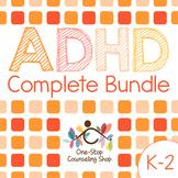 ADHD Complete Bundle (Grades K-2)