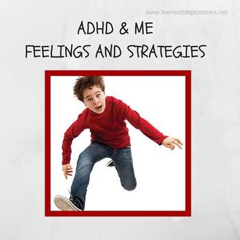 ADHD & ME; Feelings & Strategies