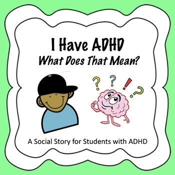 ADHD Social Story - I Have ADHD. What Does That Mean?