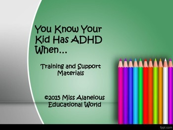 ADHD Training Presentation for Teachers and Parents!