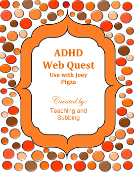ADHD Webquest - Joey Pigza