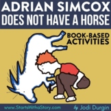 ADRIAN SIMCOX DOES NOT HAVE A HORSE Activities Worksheets