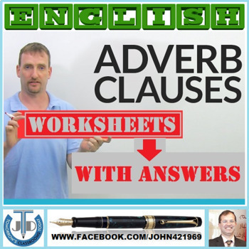 ADVERBIAL CLAUSES: WORKSHEETS WITH ANSWERS