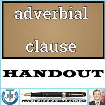 ADVERBIAL CLAUSE TYPES: HANDOUT