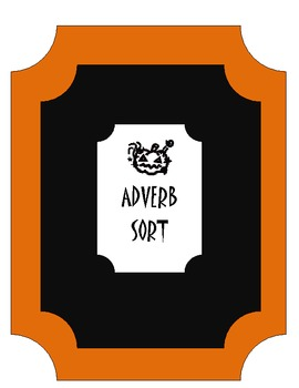 ADVERBS word sort to go with adverbs halloween powerpoint