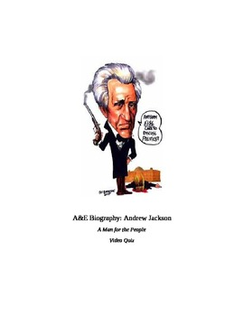"A&E Biography: ANDREW JACKSON ""A Man for the People"" VIDEO QUIZ & KEY"
