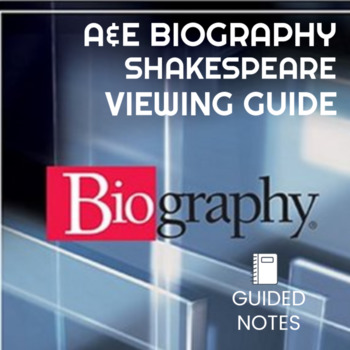 A&E Biography of William Shakespeare Guided Questions Viewing Guide