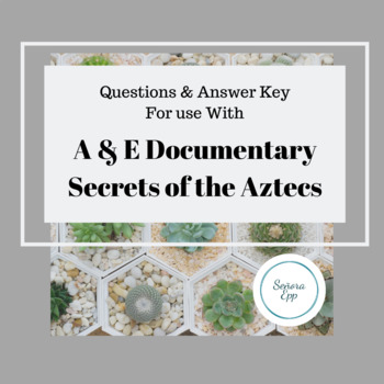 A&E Secrets of the Aztecs Video Worksheet