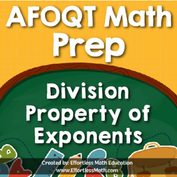 AFOQT Math Prep: Division Property of Exponents