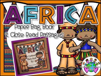 AFRICA Continent Study: Paper Bag Book & Close Read Passages