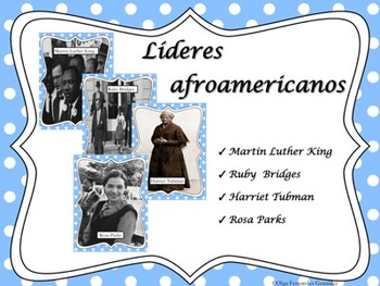 AFRICAN AMERICAN LEADERS SPANISH (KING, PARKS, BRIDGES, AND  TUBMAN)