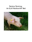 AIR ELA Practice Test #4: Factory Farming