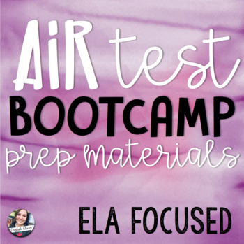 AIR Test Bootcamp for 9-10 ELA! Prepare for State Testing!