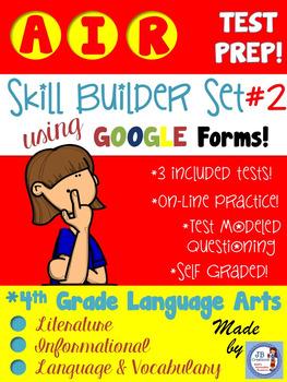 AIR Test Prep Google Form Skill Builder Set #2 (4th Grade Language Arts)