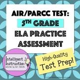 AIR Test Prep or PARCC Test Prep: 5th Grade ELA Practice Test