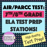 AIR or PARCC Test Prep: ELA Station Activities for 7th or 8th Grades!