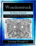 WONDERSTRUCK by Brian Selznick - Comprehension & Text Evidence