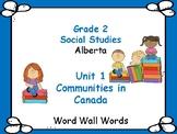ALBERTA SOCIAL STUDIES ~ Unit 1 Communities in Canada ~ Wo