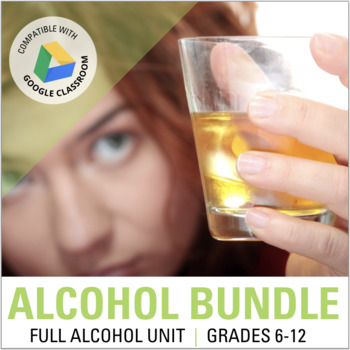 Alcohol Unit BUNDLE: Drinking Lessons & Activities: BAC, DWI, Binging, Dangers