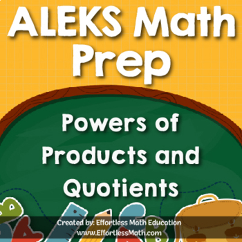 ALEKS Math Prep: Powers of Products and Quotients