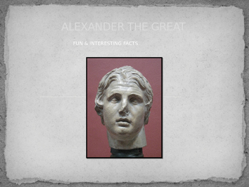 ALEXANDER THE GREAT (FUN FACTS)