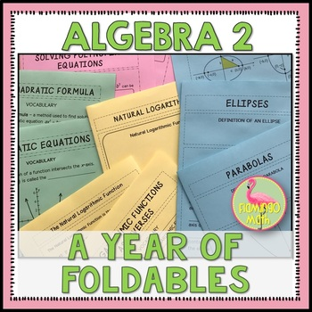Algebra 2: A Year of Foldables Bundle