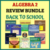 ALGEBRA 2 REVIEW BUNDLE - Back to School OR Get Ready for