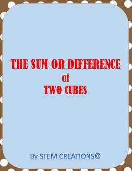 ALGEBRA:  THE SUM OR DIFFERENCE OF TWO CUBES